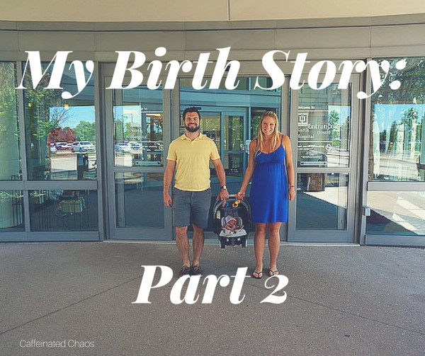 my birth story part 2