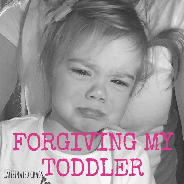 forgiving my toddler